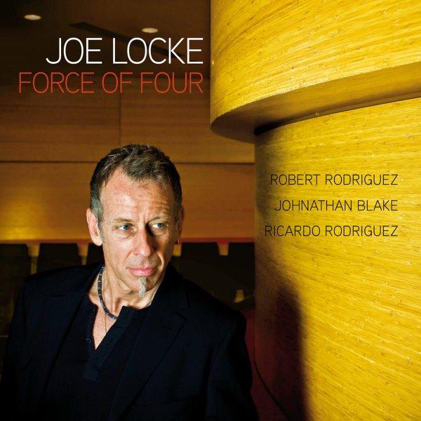 Joe Locke - Force Of Four