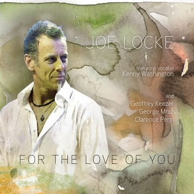 "Joe Locke ""For The Love Of You"""