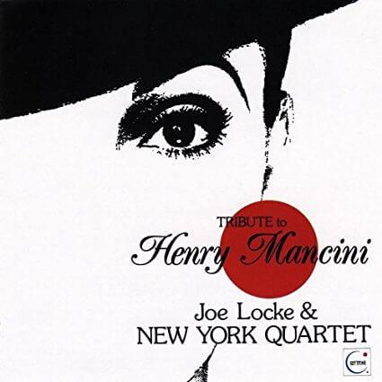 Joe Locke 'Tribute To Henry Mancini''