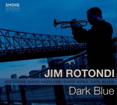 "Jim Rotondi ""Dark Blue"" (with Joe Locke , David Hazeltine, David Wong, Carl Allen)"